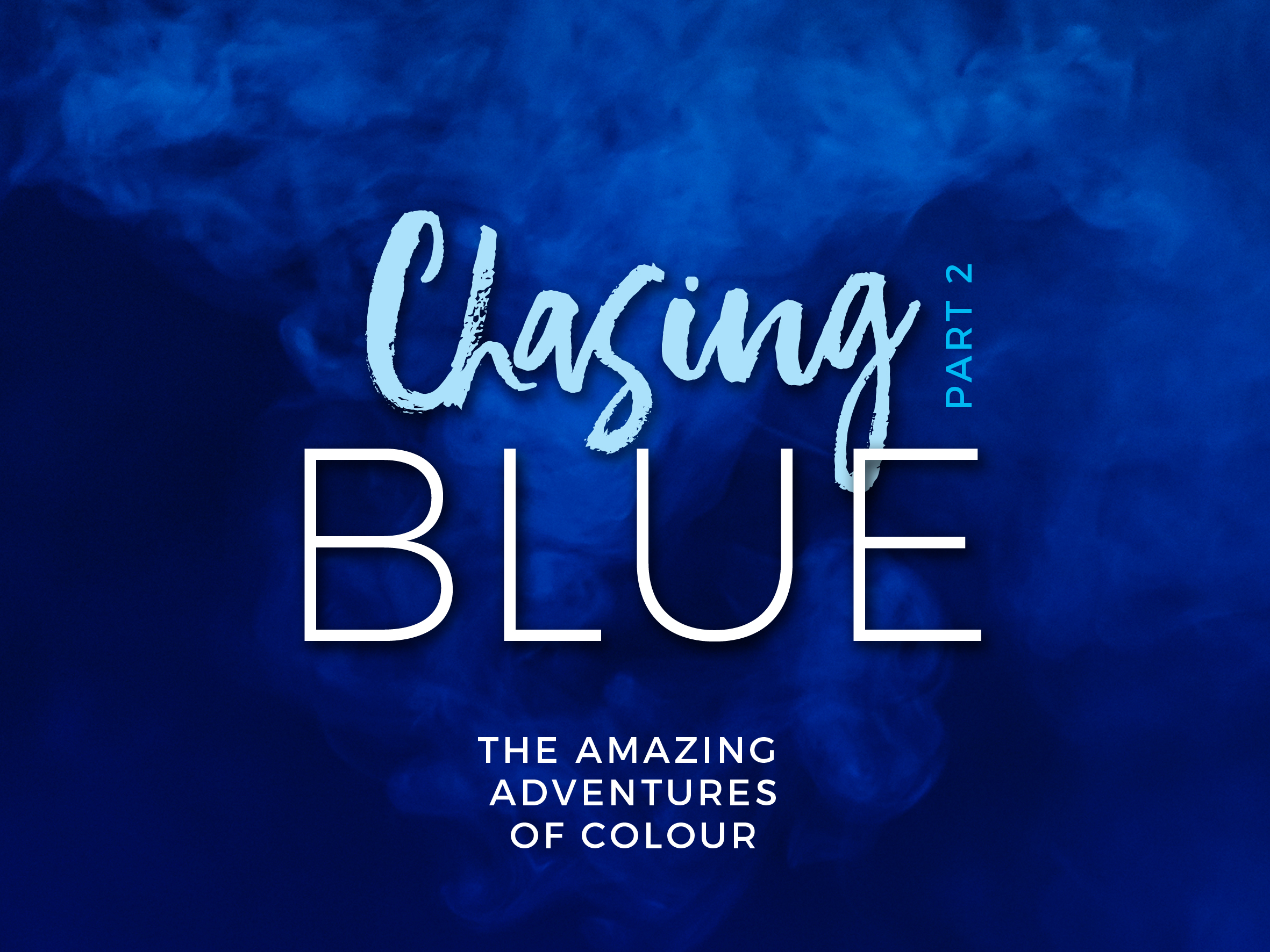 CHASING BLUE - PART 2