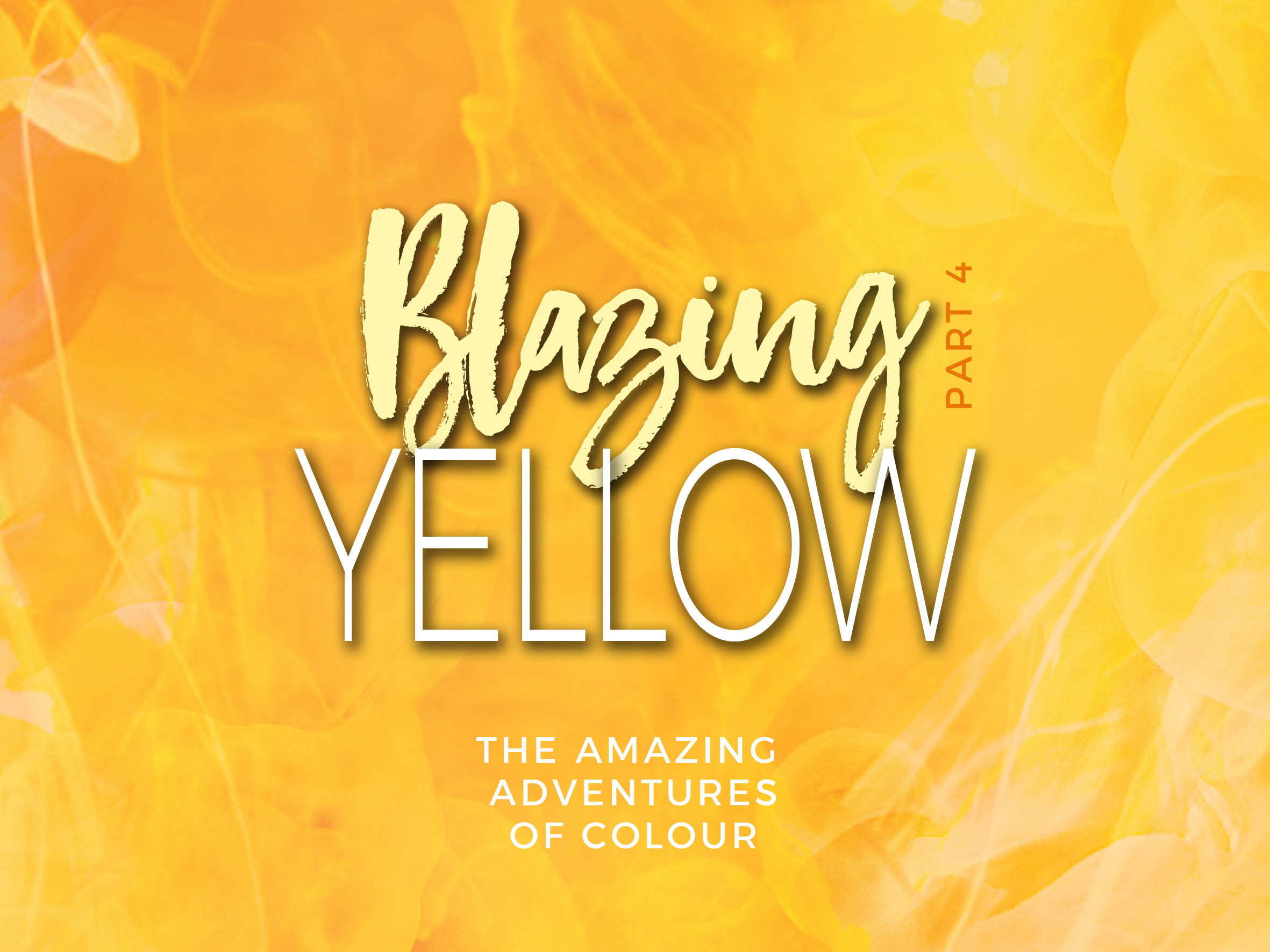 Blazing Yellow Part 4